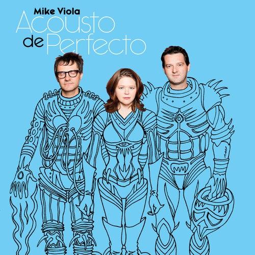 Acousto De Perfecto by Mike Viola