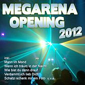 Play & Download Megarena Opening 2012 by Various Artists | Napster