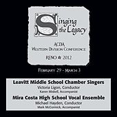 Play & Download 2012 American Choral Directors Association, Western Division (ACDA): Justice Myron E. Leavitt Middle School Chamber Singers & Mira Costa High School Vocal Ensemble by Various Artists | Napster