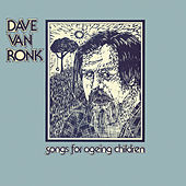 Songs For Ageing Children by Dave Van Ronk