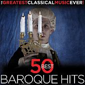 Play & Download The Greatest Classical Music Ever!  50 Best Baroque Hits by Various Artists | Napster
