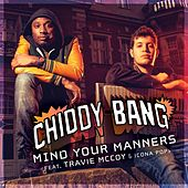 Play & Download Mind Your Manners (feat. Travie McCoy & Icona Pop) [Clean] by Chiddy Bang | Napster