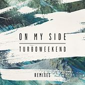 Play & Download On My Side (Remixes) by Turboweekend | Napster