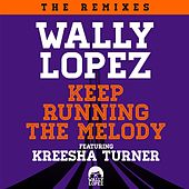 Play & Download Keep Running The Melody feat. Kreesha Turner (The Remixes) by Wally Lopez | Napster