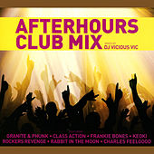 Afterhours Club Mix (Continuous DJ Mix By Vicious Vic) by Various Artists