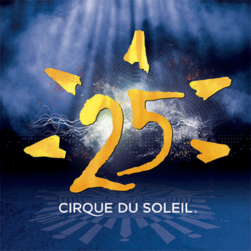 Play & Download 25 by Cirque du Soleil | Napster