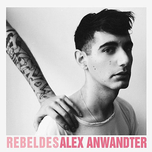 Play & Download Rebeldes by Alex Anwandter | Napster