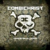 Play & Download Today We Are All Demons by Combichrist | Napster