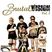 Play & Download Brutal Vision Vol. 1 by Various Artists | Napster