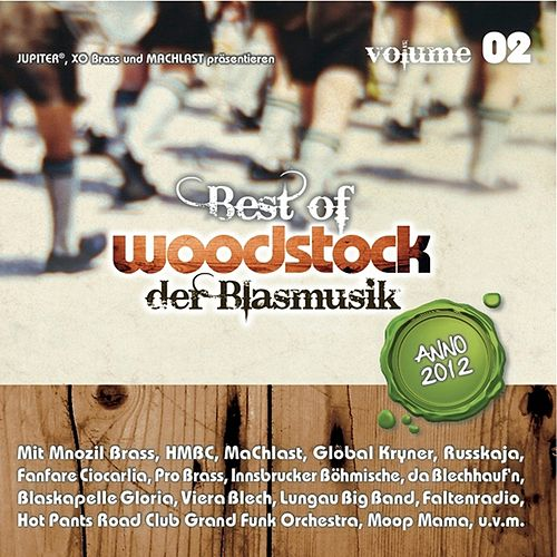 Play & Download Best of Woodstock der Blasmusik Vol. 2 by Various Artists | Napster