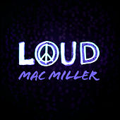 Loud by Mac Miller