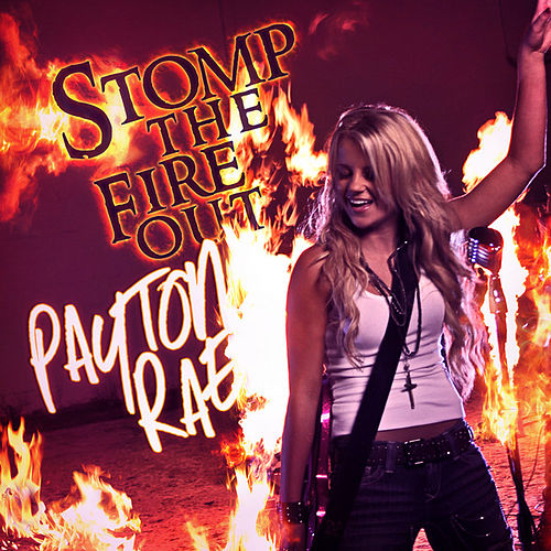Play & Download Stomp the Fire Out by Payton Rae | Napster