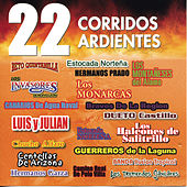 Play & Download 22 Corridos Ardientes by Various Artists | Napster