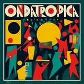 Play & Download Ondatrópica by Ondatrópica | Napster