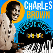Classic Blues 1945-1956 by Charles Brown