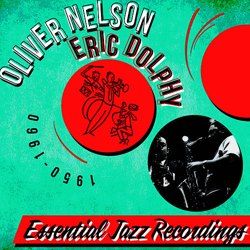 Play & Download Essential Jazz Recordings 1950-1960 by Oliver Nelson | Napster