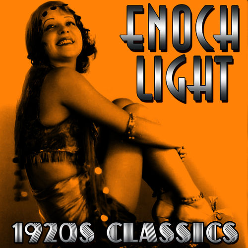 Play & Download 1920's Classics by Enoch Light | Napster