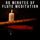 90 Minutes of Flute Meditation by Various Artists