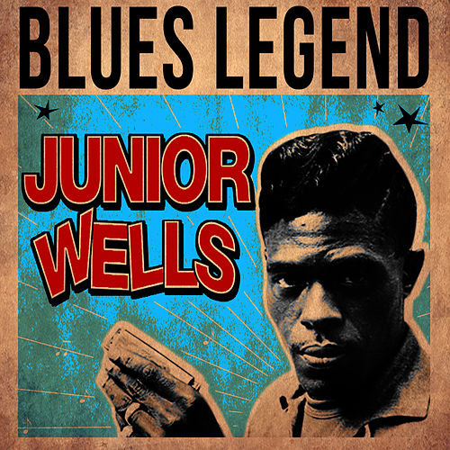 Play & Download Blues Legend by Junior Wells | Napster