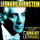 Composer's Choice - 5 Great Symphonies by Leonard Bernstein
