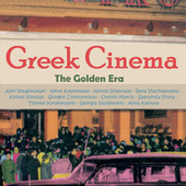 Play & Download Greek Cinema: The Golden Era by Various Artists | Napster