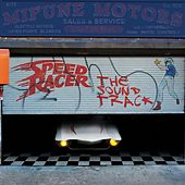 Play & Download Speed Racer: The Soundtrack by Various Artists | Napster