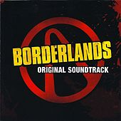 Play & Download Borderlands: Original Soundtrack by Various Artists | Napster