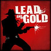 Play & Download Lead And Gold: Gangs Of The Wild West Soundtrack by Fathom | Napster