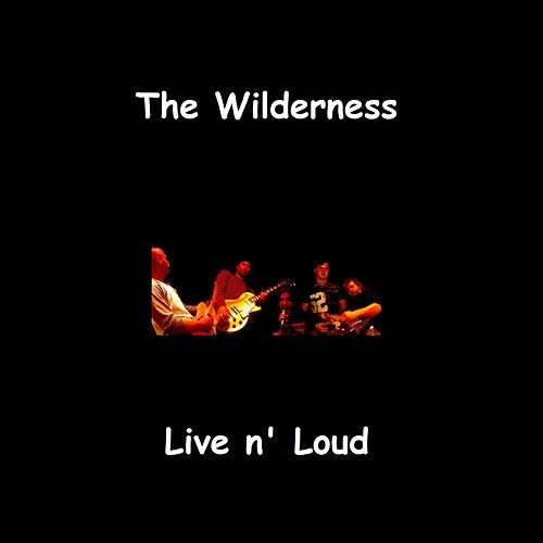 Play & Download Live 'n Loud by Wilderness | Napster