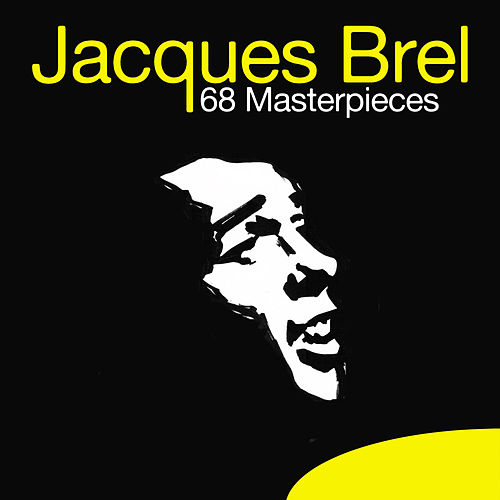 Play & Download 68 Masterpieces by Jacques Brel | Napster