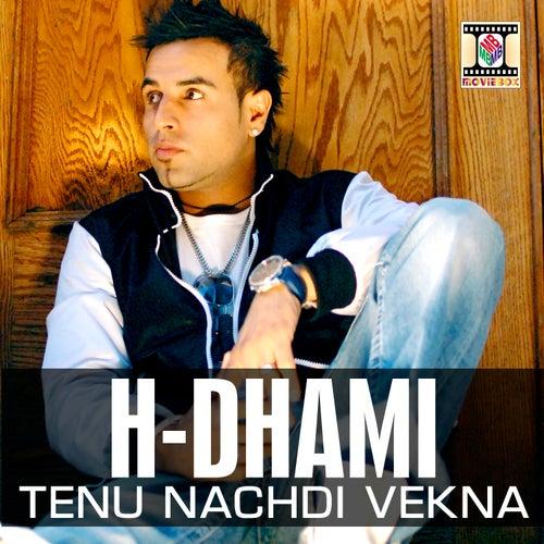 Tenu Nachdi Vekna by H-dhami
