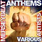 Play & Download Merseybeat Anthems by Various Artists | Napster