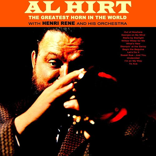 Play & Download The Greatest Horn In The World by Al Hirt | Napster