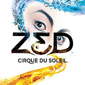 Play & Download Zed by Cirque du Soleil | Napster