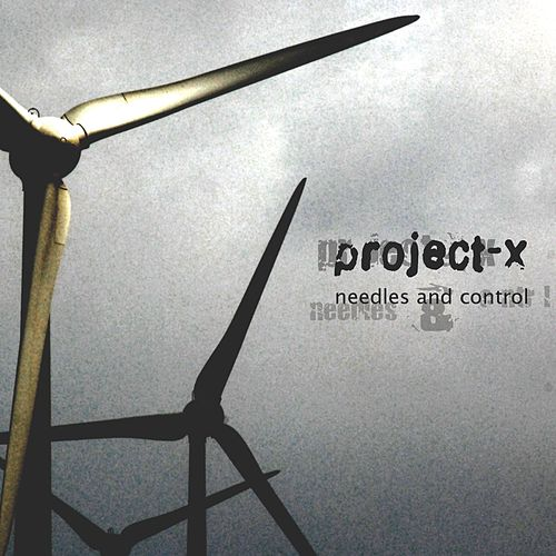 Play & Download Needles And Control by Project X | Napster