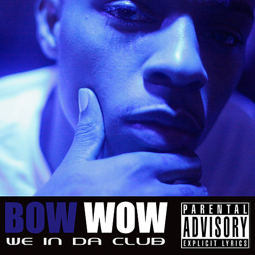 We In Da Club von Bow Wow