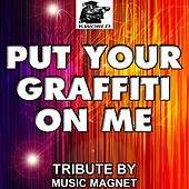 Put Your Graffiti On Me - Tribute to Kat Graham by Music Magnet