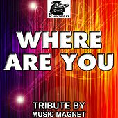Play & Download Where Are You (B.o.B vs. Bobby Ray) (Tribute to B.o.B) by Music Magnet | Napster