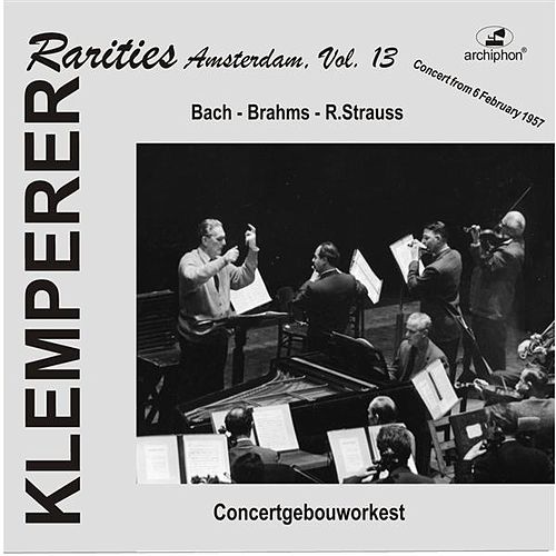 Play & Download Klemperer Rarities: Amsterdam, Vol. 13 (1957) by Various Artists | Napster