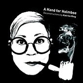 Play & Download A Hand for Holmboe: Deconstruction by Katrine Ring by Various Artists | Napster