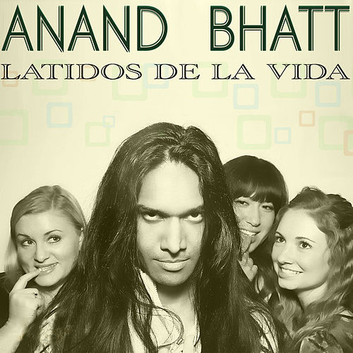 Play & Download Latidos de La Vida by Anand Bhatt | Napster