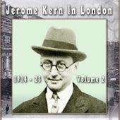 Jerome Kern In London 1914 - 23 Volume 2 de Jerome Kern