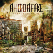 Play & Download The Future Again by A Hero A Fake | Napster