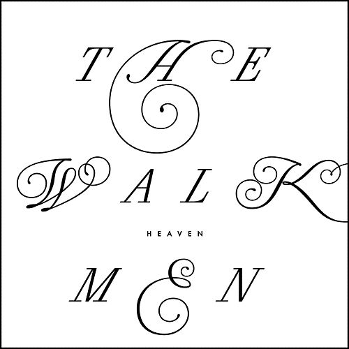 Heaven - Single by The Walkmen