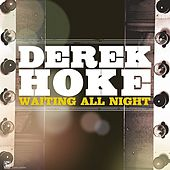 Play & Download Waiting All Night by Derek Hoke | Napster
