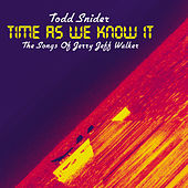 Time As We Know It: The Songs Of Jerry Jeff Walker by Todd Snider