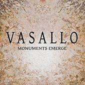 Vasallo: Monuments Emerge by Various Artists