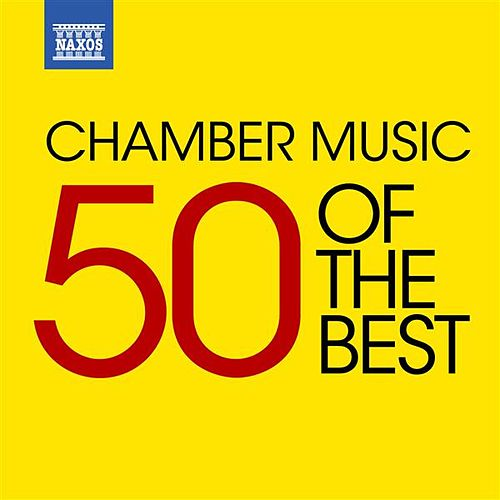 Chamber Music - 50 of the Best by Various Artists