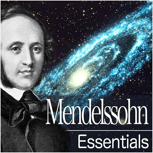 Mendelssohn Essentials by Various Artists