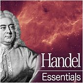 Play & Download Handel Essentials by Various Artists | Napster